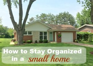 How to Stay Organized in a Small Home