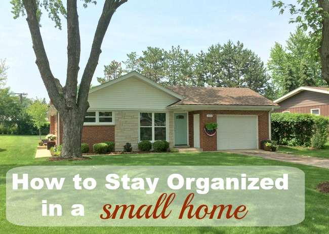 How to stay organized in a small home for How to stay organized at home
